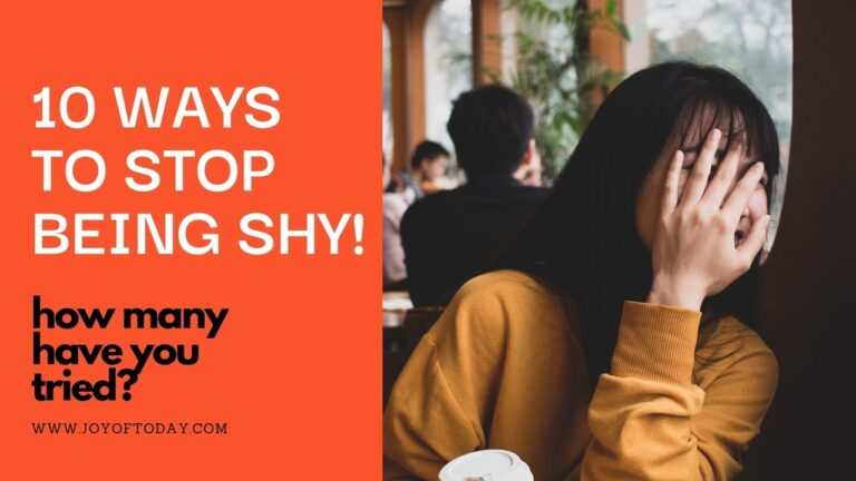 10 Ways to Stop Being Shy [How Many Have You Tried?]