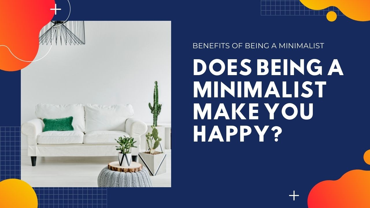 Does Being a Minimalist Make You Happy?