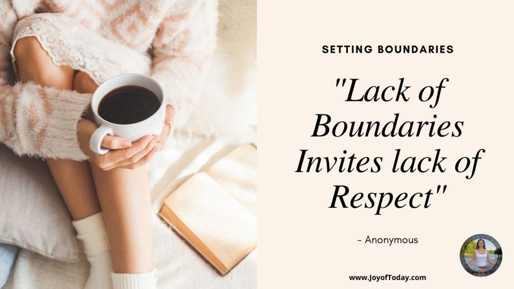 """Lack of Boundaries Invites lack of Respect"""
