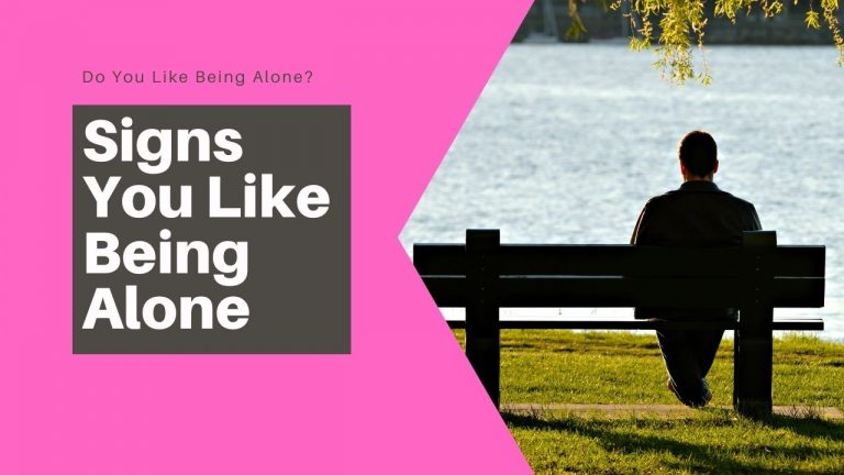 Signs You Like Being Alone [Do You Like Being Alone?]