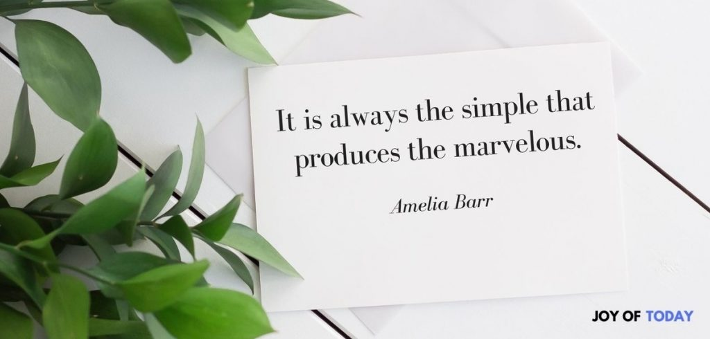 It is Always the Simple that Produces the marvelous Amelia Barr
