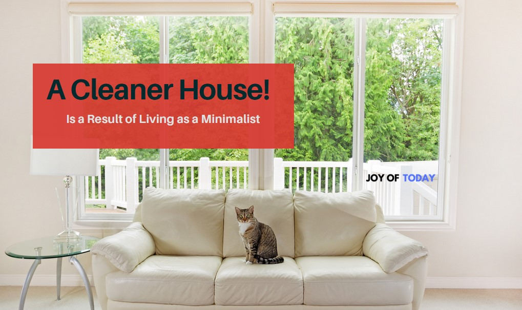 A Cleaner House is a Result of Being a Minimalist