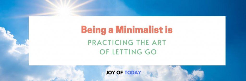 minimalist minimalism practicing the art of letting go