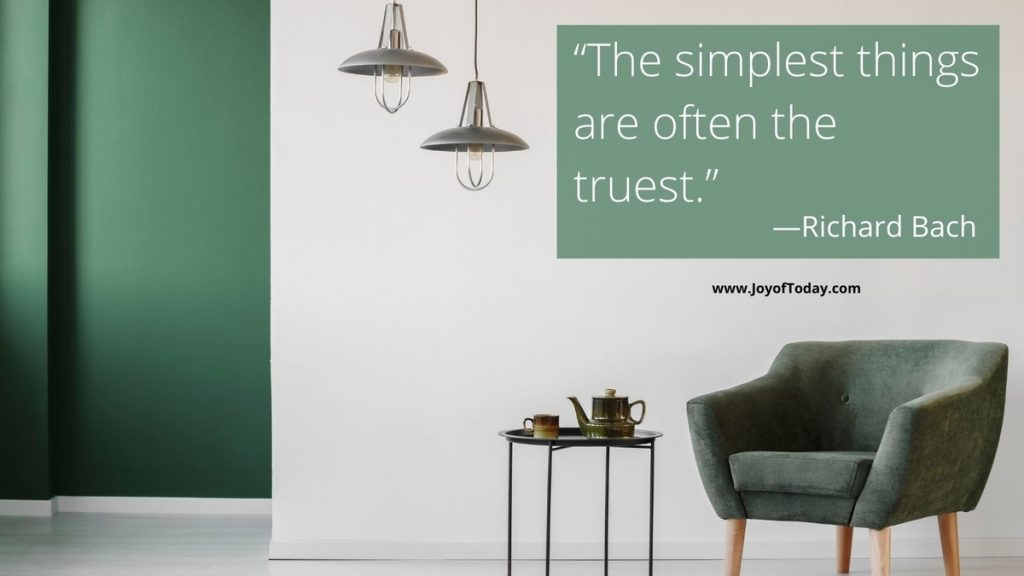 The Simplest Things are Often the Truest - Richard Bach