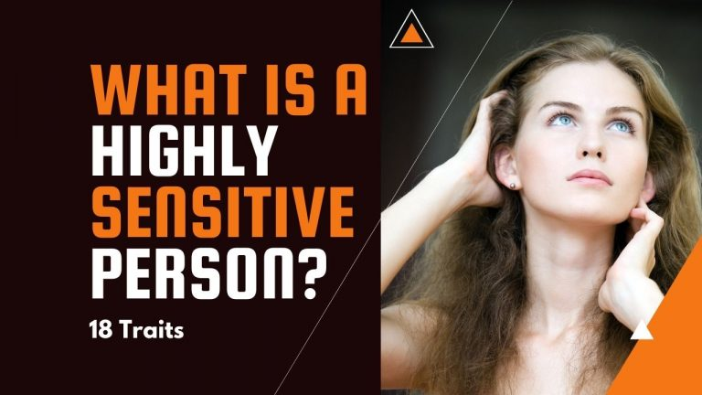 What is a Highly Sensitive Person? [18 Traits. How Many Do You Have?]